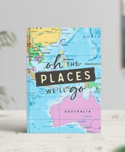 Oh the places we'll go