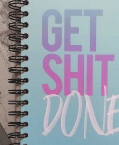 Get Shit Done Notebook